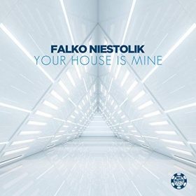 FALKO NIESTOLIK - YOUR HOUSE IS MINE
